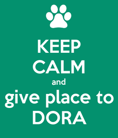 Poster: KEEP CALM and give place to DORA