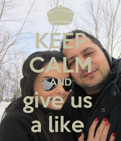 Poster: KEEP CALM AND give us  a like