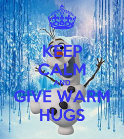 Poster: KEEP CALM AND GIVE WARM HUGS