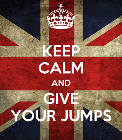 Poster: KEEP CALM AND GIVE YOUR JUMPS