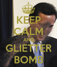 Poster: KEEP CALM AND GLIETTER BOMB