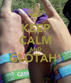 Poster: KEEP CALM AND GLÓTAH!