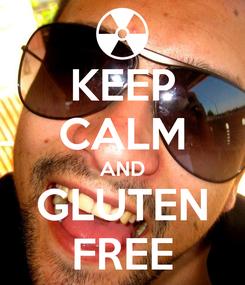 Poster: KEEP CALM AND GLUTEN FREE