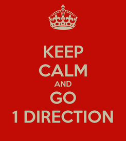 Poster: KEEP CALM AND GO 1 DIRECTION