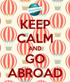 Poster: KEEP CALM AND GO ABROAD