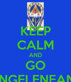 Poster: KEEP CALM AND GO ANGELENEANS