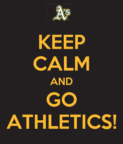 Poster: KEEP CALM AND GO ATHLETICS!