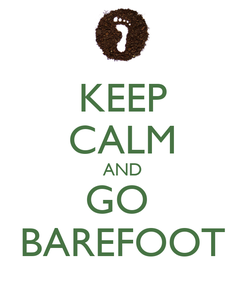 Poster: KEEP CALM AND GO  BAREFOOT