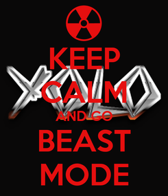 Poster: KEEP CALM AND GO BEAST MODE