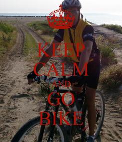Poster: KEEP CALM AND GO BIKE