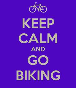 Poster: KEEP CALM AND GO BIKING
