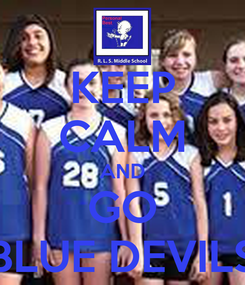 Poster: KEEP CALM AND GO BLUE DEVILS