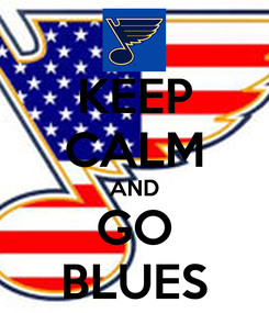 Poster: KEEP CALM AND GO BLUES