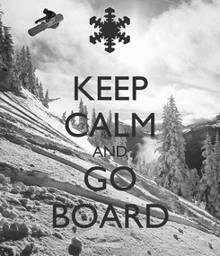 Poster: KEEP CALM AND GO BOARD