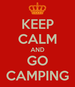 Poster: KEEP CALM AND GO CAMPING