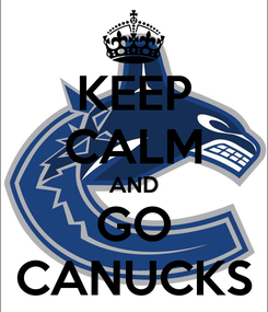Poster: KEEP CALM AND GO CANUCKS