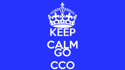 Poster: KEEP CALM AND GO CCO