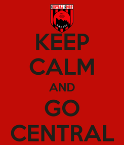 Poster: KEEP CALM AND GO CENTRAL