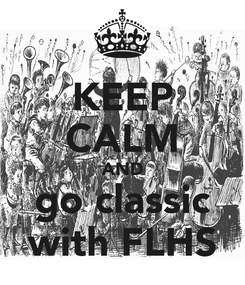 Poster: KEEP CALM AND go classic with FLHS