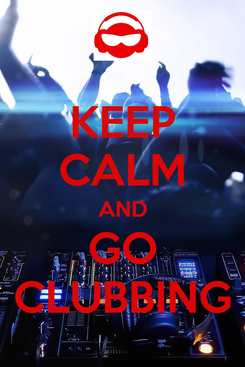 Poster: KEEP CALM AND GO CLUBBING