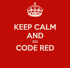 Poster: KEEP CALM AND GO CODE RED