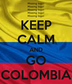 Poster: KEEP CALM AND GO COLOMBIA