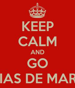 Poster: KEEP CALM AND GO COLONIAS DE MARACENA