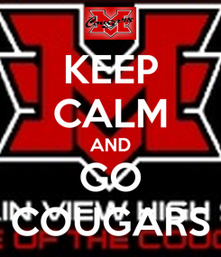 Poster: KEEP CALM AND GO COUGARS