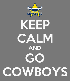Poster: KEEP CALM AND GO COWBOYS