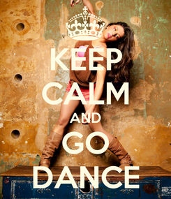 Poster: KEEP CALM AND GO DANCE
