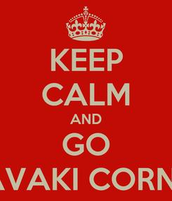 Poster: KEEP CALM AND GO DAVAKI CORNER