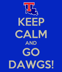Poster: KEEP CALM AND GO DAWGS!