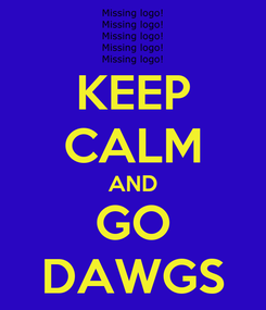 Poster: KEEP CALM AND GO DAWGS
