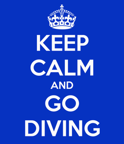 Poster: KEEP CALM AND GO DIVING