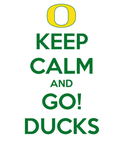 Poster: KEEP CALM AND GO! DUCKS