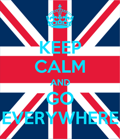 Poster: KEEP CALM AND GO EVERYWHERE