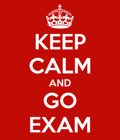 Poster: KEEP CALM AND GO EXAM