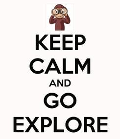 Poster: KEEP CALM AND GO EXPLORE