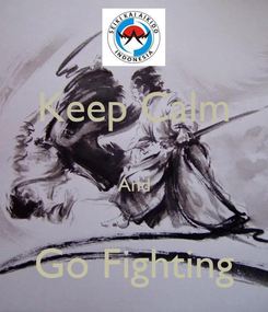 Poster: Keep Calm  And  Go Fighting