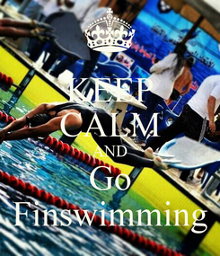 Poster: KEEP CALM AND Go Finswimming