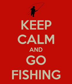 Poster: KEEP CALM AND GO FISHING