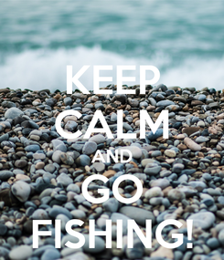 Poster: KEEP CALM AND GO FISHING!
