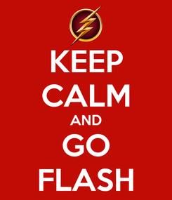 Poster: KEEP CALM AND GO FLASH