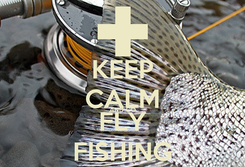 Poster: KEEP CALM AND GO FLY FISHING