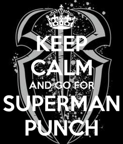 Poster: KEEP CALM AND GO FOR SUPERMAN PUNCH