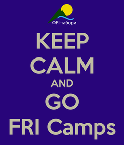 Poster: KEEP CALM AND GO FRI Camps