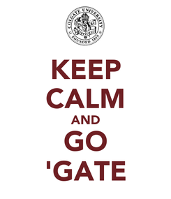 Poster: KEEP CALM AND GO 'GATE