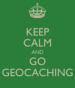 Poster: KEEP CALM AND GO GEOCACHING