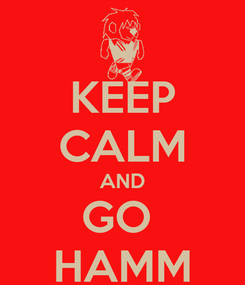 Poster: KEEP CALM AND GO  HAMM