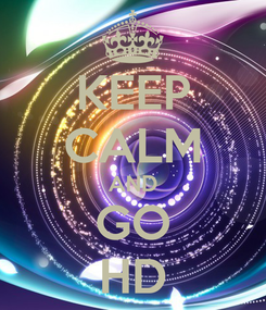 Poster: KEEP CALM AND GO HD